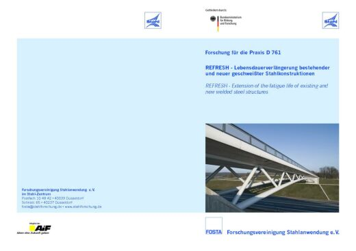 Fosta Dokumentation D 761 - REFRESH - Lebensdauerverlängerung bestehender und neuer geschweißter Stahlkonstruktionen