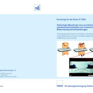 Fostabericht P 1001 - Technologie-Benchmark zum vorlochfreien Widerstandselementschweißen auf konventionellen Widerstandspunktschweißanlagen