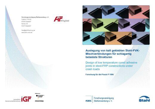 Fostabericht P 1006 - Auslegung von kalt geklebten Stahl-FVK-Mischverbindungen für schlagartig belastete Strukturen