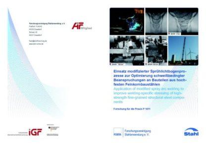 Fostabericht P 1011 - Einsatz modifizierter Sprühlichtbogenprozesse zur Optimierung schweißbedingter Beanspruchungen an Bauteilen aus hochfesten Feinkornbaustählen