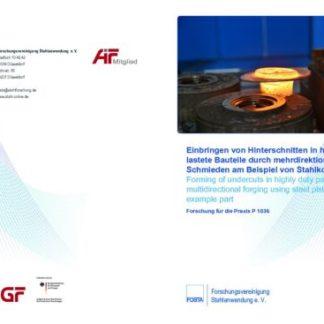Fostabericht P 1036 - Einbringen von Hinterschnitten in hochbelastete Bauteile durch mehrdirektionales Schmieden am Beispiel von Stahlkolben