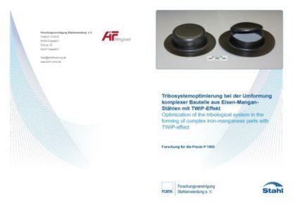 Fostabericht P 1063 - Tribosystemoptimierung bei der Umformung komplexer Bauteile aus Eisen-Mangas-Stählen mit TWIP-Effekt