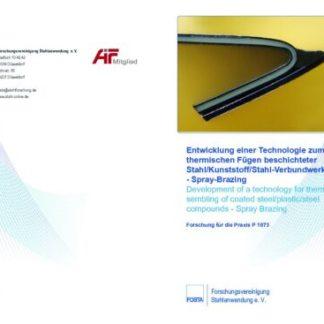 Fostabericht P 1073 - Entwicklung einer Technologie zum thermischen Fügen beschichteter Stahl/Kunststoff/Stahl-Verbundwerkstoffe - Spray-Brazing