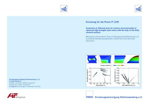 Fostabericht P 1145 - Bewertung verschiedener Tests zur Versagenscharakterisierung von hochfesten Stahlblechwerkstoffen mithilfe der Finite-Elemente- Simulation