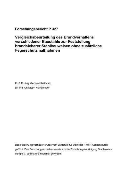 Fostabericht P 327 - Vergleichsbeurteilung des Brandverhaltens verschiedener Baustähle zur Feststellung brandsicherer Stahlbauweisen ohne zusätzliche Feuerschutzmaßnahmen