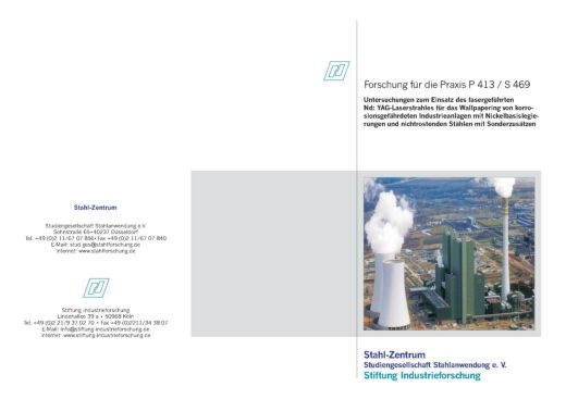 Fostabericht P 413 - Untersuchungen zum Einsatz des fasergefürhten Nd: YAG-Laserstrahles für das Wallpapering vpn korrosionsgefährdeten Idustrieanlagen mit Nickelbasislegierungen und nichtrostenden Stählen mit Sonderzusätzen
