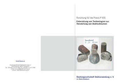 Fostabericht P 431 - Entwicklung von Technologien zur Herstellung von Stahlschäumen