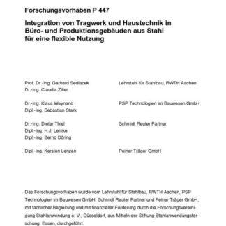 Fostabericht P 447 - Intergration von Tragwerk und Haustechnik in Büro- und Produktionsgebäuden aus Stahl für eine fexbinle Nutzung
