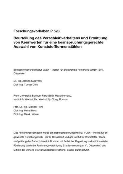 Fostabericht P 528 - Beurteilung des Verschleißverhaltens und Ermittlung von Kennwerten für eine beanspruchungsgerechte Auswahl von Kunststoffformenstählen