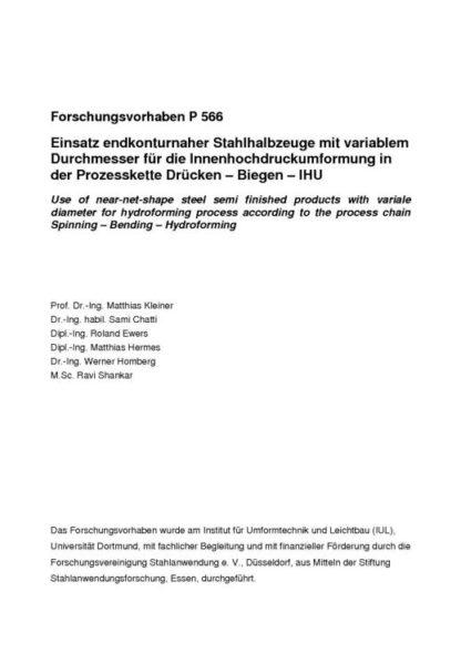 Fostabericht P 566 - Einsatz endkonturnaher Stahlhalbzeuge mit variablem Durchmesser für die Innenhochdruckumformung in der Przesskette Drücken - Biegen - IHU