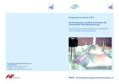 Fostabericht P 571 - Verfahrensgrenzen und Werkstoffverhalten bei inkrementeller CNC-Blechumformung