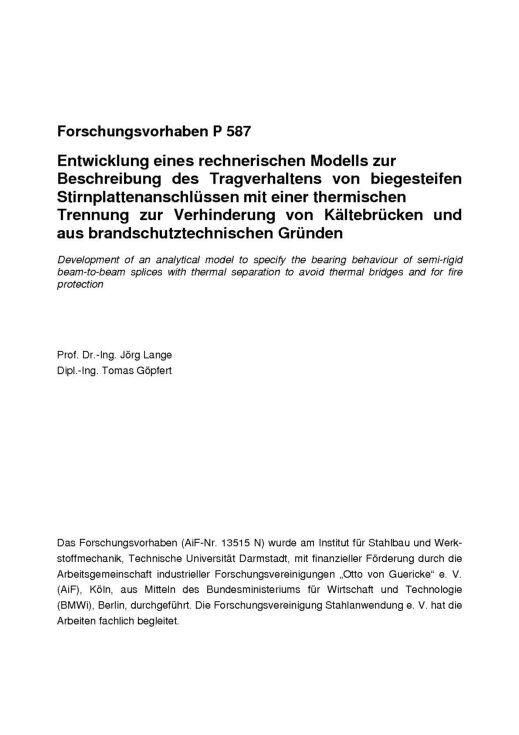 Fostabericht P 587 - Entwicklung eines rechnerischen Modells zur Beschreibung des Tragverhaltens von biegesteifen Stirnplattenanschlüssen mit einer thermischen Trennung zur Verhinderung von Kältebrücken und aus brandschutztechnischen Gründen