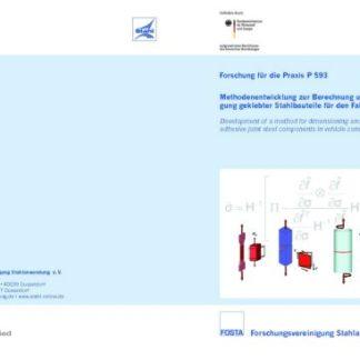 Fostabericht P 593 - Methodenentwicklung zur Berechnung und Auslegung geklebter Stahlbauteile für den Fahrzeugbau