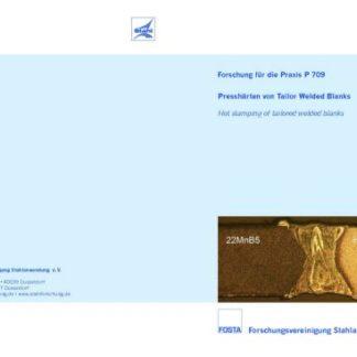 Fostabericht P 709 - Presshärten von Tailor Welded Blanks