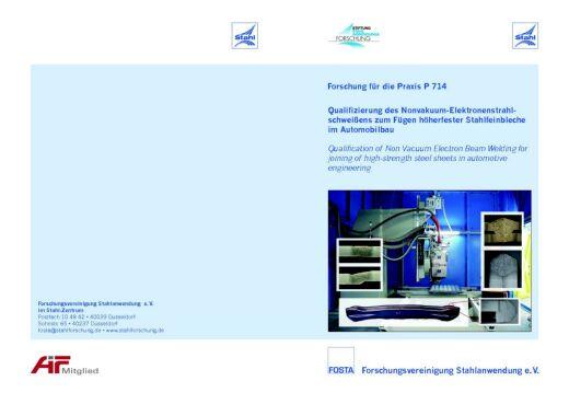 Fostabericht P 714 - Qualifizierung des Nonvakuum-Elektronenstrahlschweißens zum Fügen höherfester Stahlfeinbleche im Automobilbau