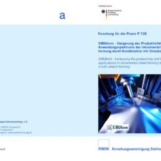 Fostabericht P 738 - SIBUform - Steigerung der Prüduktivität und des Anwendungsspektrums bei inkrementeller Blechumformung durch Kombination mit Streckziehen
