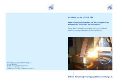 Fostabericht P 746 - Laserstrahlwarmschweißen von Vergütungsstählen während des induktiven Härteprozesses