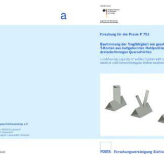 Fostabericht P 751 - Bestimmung der Tragfähigkeit von geschweißten T-Knoten aus kaltgeformten Hohlprofilen mit dreiecksförmigen Querschnitten