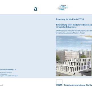 Fostabericht P 753 - Entwicklung eines modularen Bausystems in Stahlleichtbauweise