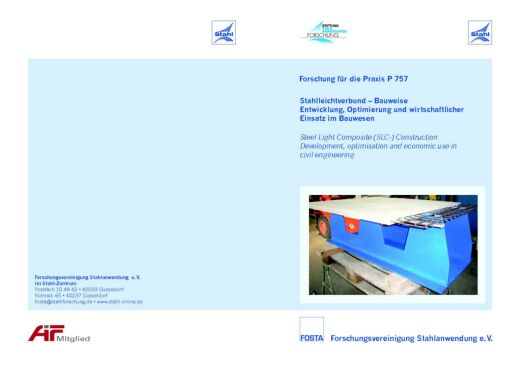 Fostabericht P 757 - Stahlleichtverbund - Bauweise Entwicklung - Optimierung und wirtschaftlicher Einsatz im Bauwesen