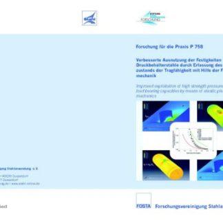 Fostabericht P 758 - Verbesserte Ausnutzung der Festigkeit hochfester Druckbehälterstähle durch Erfassung des Grenzzustands der Tragfähigkeit mit Hilfe der Fließbruchmechanik