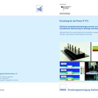 Fostabericht P 771 - Effiziente Verbundflachdeckenträgersysteme im Hochbau - Ganzheitliche Optimierung für Montage und Nutzung