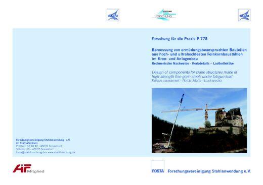 Fostbericht P 778 - Bemessung von ermüdungsbeanspruchten Bauteilen aus hoch- und ultrahochfester Feinkornbaustählen im Kran- und Anlagenbau