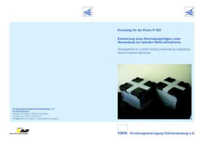 Fostabericht P 783 - Entwicklung eines Kleinladungsträgers unter Verwendung von hybriden Materialstrukturen