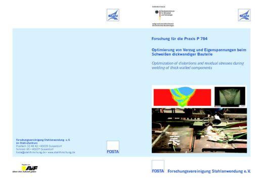 Fostabericht P 784 - Optimierung von Verzug und Eigenspannungen beim Schweißen dickwandiger Bauteile
