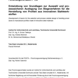 Fostabericht P 789 - Entwicklung von Grundlagen zur Auswahl und prozesssicheren Auslegung von Biegeverfahren für die Herstellung von Profilen aus innovativen Stahlwerkstoffen