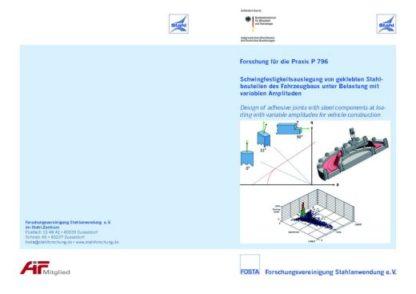 Fostabericht P 796 - Schwingfestigkeitsauslegung von geklebten Stahlbauteilen des Fahrzeugbaus unter Belastung mit variablen Amplituden