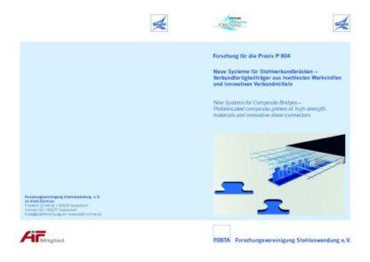 Fostabericht P 804 - Neue Systeme für Stahlverbundbrücken - Verbundfertigteilträger aus hochfesten Werkstoffen und innovativen Verbundmitteln