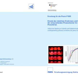 Fostabericht P 805 - Einsatz des induktiven Erwärmens und Ermittlung der entsprechenden Prozessfenster für das Presshärte