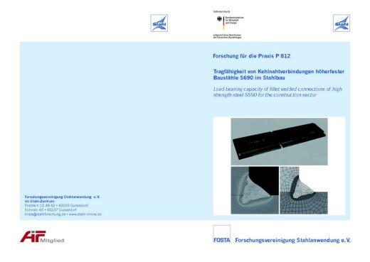 Fostabericht P 812 - Tragfähigkeit von Kehlnahtverbindungen höherfester Baustähle S690 im Stahlbau