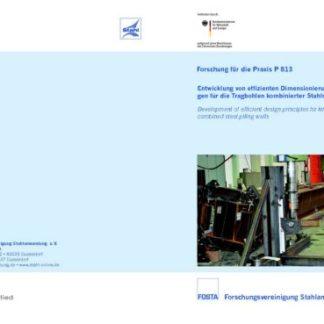Fostabericht P 813 - Entwicklung von effizienten Dimensionierungsgrundlagen für die Tragbohlen kombinierter Stahlspundwände