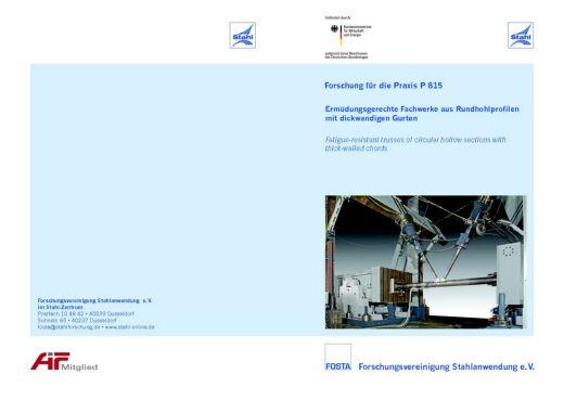 Fostabericht P 815 - Ermüdungsgerechte Fachwerke aus Rundhohlprofilen mit dickwandigen Gurten