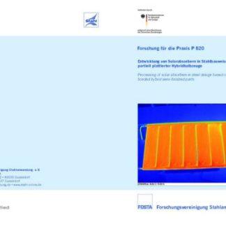 Fostabericht P 820 - Entwicklung von Solarbsorbern in Stahlbauweise auf Basis partiell plattierter Hybridhalbzeuge