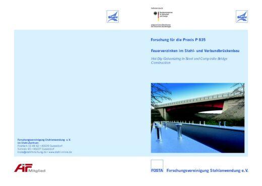 Fostabericht P 835 - Feuerverzinken im Stahl- und Verbundbrückenbau