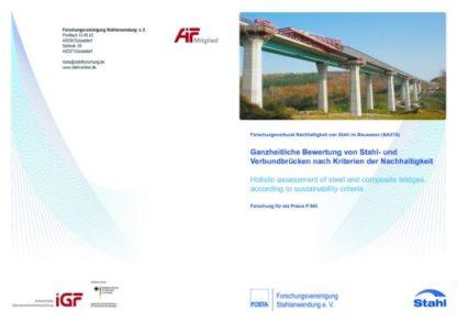 Fostabericht P 843 - Ganzheitliche Bewertung von Stahl- und Verbundbrücken nach Kirterien der Nachhaltigkeit