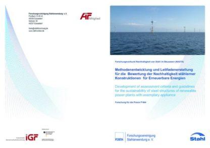 Fostabericht P 844 - Methodenentwicklung und Leitfadenerstellung für die Bewertung der Nachhaltigkeit stählerner Konstruktionen für Erneuerbare Energien