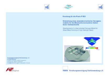 Fostabericht P 853 - Entwicklung eines anwenderorientierten Versagensmodells für die Blechumformsimulation höherfester Stahlwerkstoffe