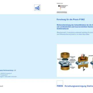 Fostabericht P 862 - Weiterentwicklung des Schweißnietens für die Anbindung von Leictmetallen und faserverstärkten Kunststoffen an Stahlstrukturen