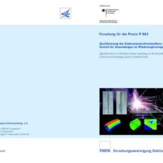 Fostabericht P 863 - Qualifizierung des Elektronenstrahlschweißens im Dickblechbereich für Anwendung im Windenergieanlagenbau