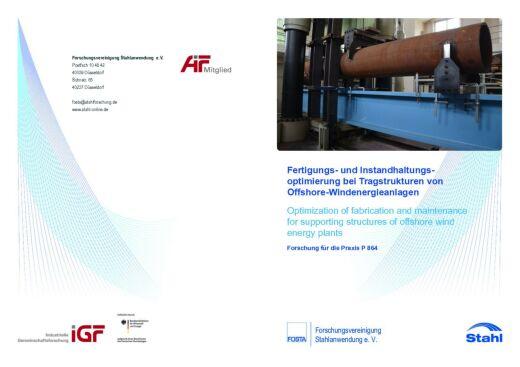 Fostabericht P 864 - Fertigungs- und Instandhaltungsoptimierung bei Tragstrukturen von Offshore-Windenergieanlagen