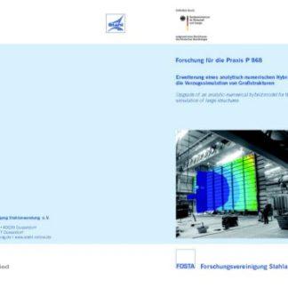 Fostabericht P 868 - Erweiterung eines analytisch numerischen Hybridmodells für die Verzugssimulation von Großstrukturen