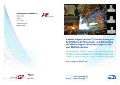 Fostabericht P 869 - Lasestrahlgeschweißte T-Stoß-Verbindungen - Entwicklung der Grundlagen und Optimierung der Herstellung für die Anwendung im Schiff- und Stahlbrückenbau