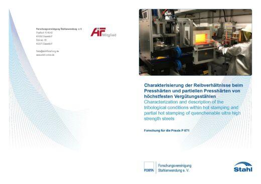 Fostabericht P 871 - Charakterisierung der Reibverhältnisse beim Presshärten und partiellen Presshärten von höherfester Vergütungsstählen