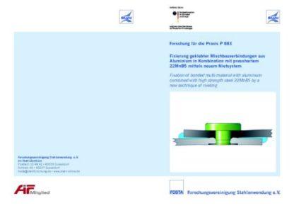 Fostabericht P 883 - Fixierung geklebter Mischbauverbindungen aus Aluminium in Kombination mit pressharten 22MnB5 mittels neuem Nietsystem