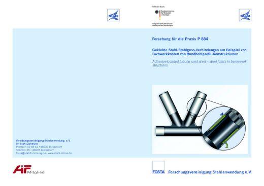 Fostabericht P 884 - Geklebte Stahl-Stahlguss-Verbindungen am Beispiel von Fachwerkknoten von Rundhohlprofil-Konstruktionen