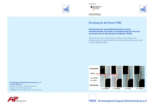 Fostabericht P 892 - Bestimmung der werkstoffspazifischen prozessbeeinflussenden Parameter und Optimierung der Prozessparameter für das Durchsetzen hochfester Stähle